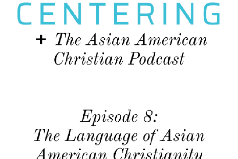 Podcast: The Language of Asian American Christianity